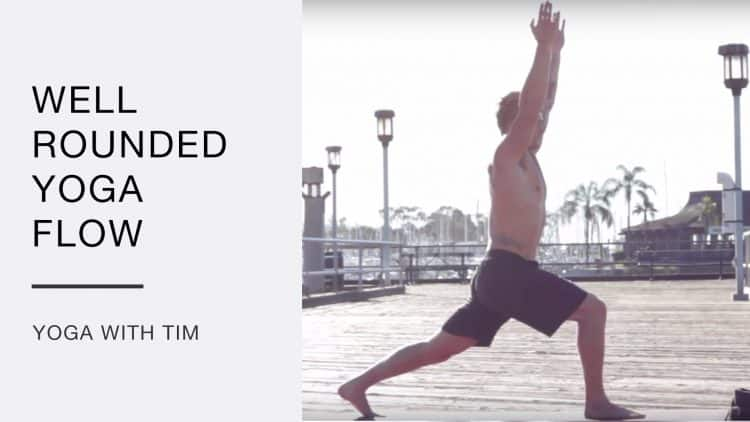 Well Rounded Yoga Flow with Tim Senesi [23 Min]