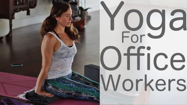 Yoga for Office Workers with Lesley Fightmaster [35 Min]